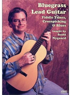 Scott Nygaard: Bluegrass Lead Guitar - Fiddle Tunes, Crosspicking And Blues DVDs / Videos | Guitar