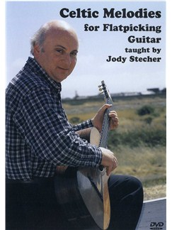 Jody Stecher: Celtic Melodies For Flatpicking Guitar DVD DVDs / Videos | Guitar