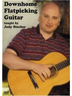 Jody Stecher: Downhome Flatpicking Guitar (DVD) DVDs / Videos | Guitar