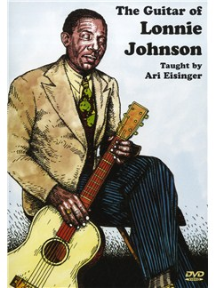 Ari Eisinger: The Guitar Of Lonnie Johnson DVDs / Videos | Guitar