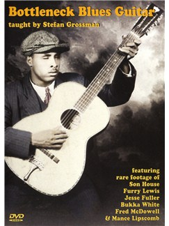 Stefan Grossman: Bottleneck Blues Guitar - Revised And Expanded Edition DVDs / Videos | Guitar