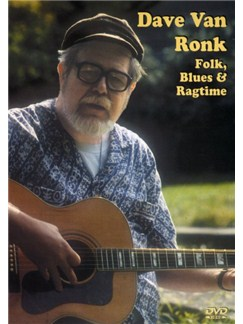 Dave Van Ronk: Folk, Blues And Ragtime DVDs / Videos | Guitar