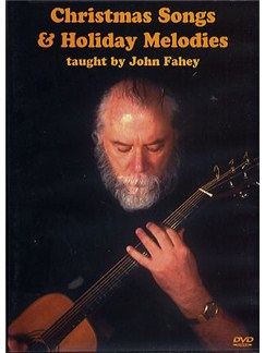 John Fahey: Christmas Songs And Holiday Melodies DVDs / Videos | Guitar