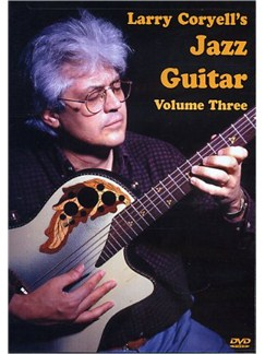 Larry Coryell's Jazz Guitar Volume 3 DVDs / Videos | Guitar