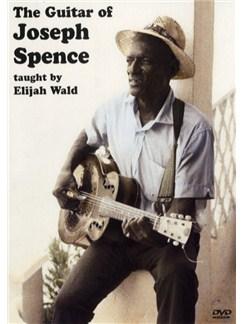 Elijah Wald: The Guitar Of Joseph Spence DVDs / Videos | Guitar