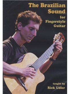 Rick Udler: The Brazilian Sound for Fingerstyle Guitar DVDs / Videos | Classical Guitar