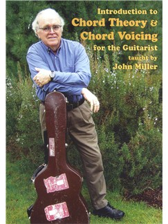 John Miller: Introduction To Chord Theory And Chord Voicing For The Guitarist DVDs / Videos | Guitar