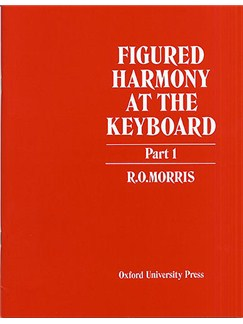 Reginald Owen Morris: Figured Harmony At The Keyboard Part 1 Books | Piano or Organ or Keyboard