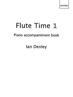 Ian Denley: Flute Time 1 (Piano Accompaniments) Books | Flute, Piano Accompaniment