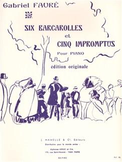 Gabriel Fauré: 6 Barcarolles et 5 Impromptus (Piano solo) Books | Piano