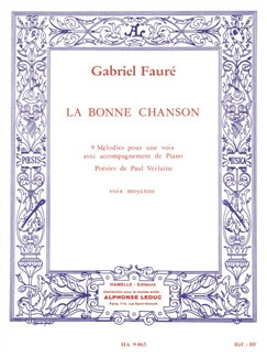 Gabriel Fauré: La Bonne Chanson (Medium Voice/Piano) Books | Medium Voice, Piano Accompaniment