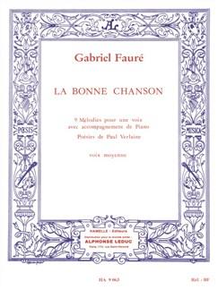 Gabriel Fauré: La Bonne Chanson - 9 Melodies Pour Une Voix Avec Accompagnement De Piano Books | Voice, Piano Accompaniment