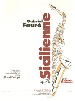 Gabriel Fauré: Sicilienne Op.78 (Alto Saxophone/Piano) (Deffayet) Books | Alto Saxophone, Piano Accompaniment