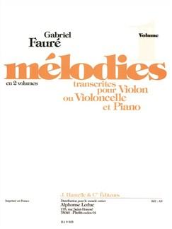 Gabriel Fauré: Mélodies Vol.1 (Violin or Cello/Piano) Books | Violin, Cello, Piano Accompaniment