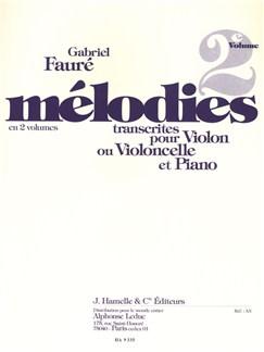 Gabriel Fauré: Mélodies Vol.2 (Violin or Cello/Piano) Books | Violin, Cello, Piano Accompaniment