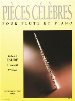 Gabriel Fauré: Pièces Célèbres Vol.2 (Flute/Piano) Buch | Querflöte, Klavierbegleitung