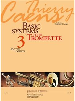 Caens: Basic Systems Pour Trompette (Coll. Thierry Caens) Vol. 3 : Motifs Courts Books | Trumpet