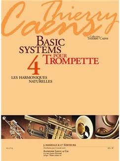 Caens: Basic Systems Pour Trompette (Coll. Thierry Caens) Vol. 4 : Les Harmoniques Naturelles Books | Trumpet