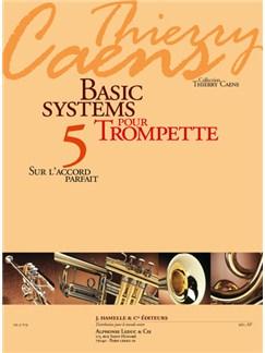 Caens: Basic Systems Pour Trompette (Coll. Thierry Caens) Vol. 5 : Sur L'accord Parfait Books | Trumpet