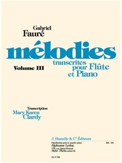 Gabriel Fauré: Mélodies Vol.3 (Flute & Piano) Books | Flute