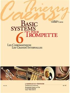 Caens: Basic systems pour trompette (coll. Thierry Caens) vol. 6 : les chromatiques, les grands intervalles Books | Trumpet