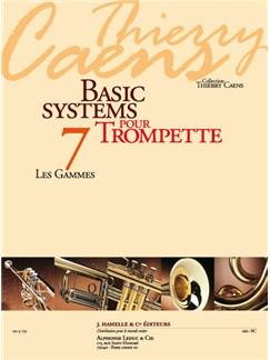 Caens: Basic systems pour trompette (coll. Thierry Caens) vol. 7 : les gammes Books | Trumpet