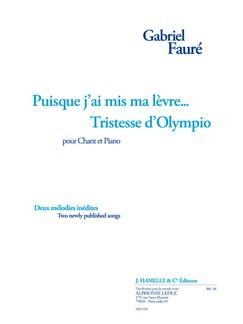 Faure: Puisque j'ai mis ma lèvre... (et) tristesse d'olympio 2 mélodies inédites pour chant et piano (poème de v. hugo) Books | Piano & Vocal
