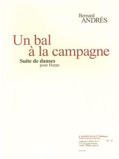 Andres: Un bal à la campagne suite de danses pour harpe (10 pièces) Books | Harp