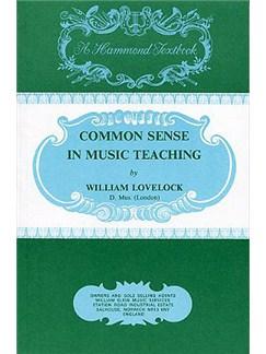 William Lovelock: Common Sense In Music Teaching Books |