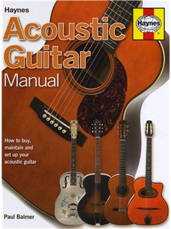 Paul Balmer: Acoustic Guitar Manual - How To Buy, Maintain And Set Up Your Acoustic Guitar Books | Acoustic Guitar