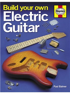 Paul Balmer: Build Your Own Electric Guitar Books | Electric Guitar