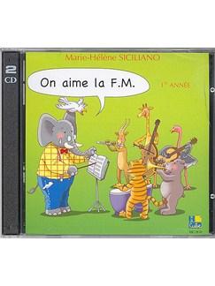 Siciliano, Marie-Hélène : On Aime La F.M. 1E Année (Cd) CD | Tous Les Instruments