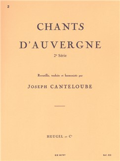 Joseph Canteloube: Chants d'Auvergne Vol.2 (Voice/Piano) Books | Medium Voice, Piano Accompaniment