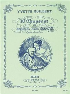 Yvette Guilbert: 10 Songs From Paul De Kock Books | Voice, Piano Accompaniment