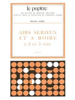 Various Composers: Airs sérieux et à Boire, à 2 et 3 Voix (LP6) (Choral-Mixed a cappella) Books |