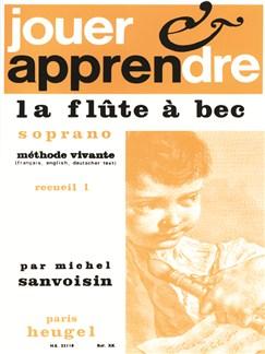 Michel Sanvoisin: Jouer Et Apprendre La Flûte A Bec Vol.1 Books | Soprano (Descant) Recorder