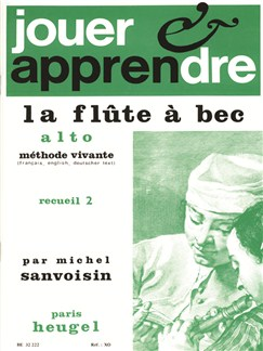 Michel Sanvoisin: Jouer Et Apprendre La Flûte À Bec Alto Vol.2 Books | Alto (Treble) Recorder