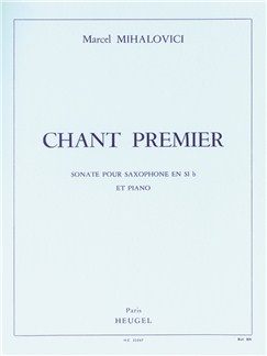Marcel Mihalovici: Chant Premier Op.103 (Tenor Saxophone/Piano) Books | Tenor Saxophone, Piano Accompaniment