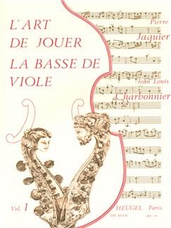 Pierre Jaquier/Jean-Louis Charbonnier: L'Art De Jouer La Basse De Viole Vol.1 Books | Viola Da Gamba
