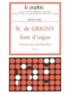 Grigny Nicolas De: Livre D'orgue (Lp68) Books | Organ