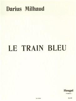 Darius Milhaud: Le Train Bleu (Piano) Books | Piano