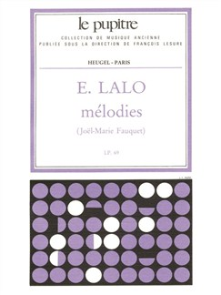 Edouard Victor Antoine Lalo: Mélodies (LP69) (Voice & Piano) Books | Voice