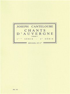 Joseph Canteloube: Chants d'Auvergne Vol.1 (Voice & Orchestra) Books | Voice