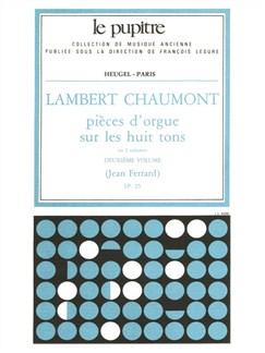 Lambert Chaumont: Pièces d'Orgue sur les huit Tons Vol.2 (LP25) (Organ) Books   Organ