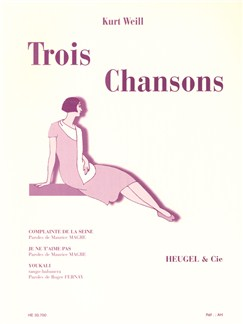 Kurt Weill: Trois Chansons (Voice/Piano) Books | Voice, Piano Accompaniment