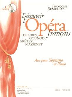 Semellaz: Decouvrir L'opera Français (Livre Avec Cd) Partition Seule Airs Pour Soprano Books | Voice