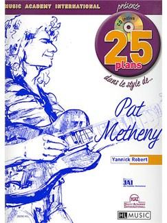 Robert, Yannick : 25 Plans Dans Le Style De... Pat Metheny CD et Livre | Guitare Électrique