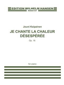 Jouni Kaipainen: Je Chante La Chaleur Désespérée Op.16 Books | Piano