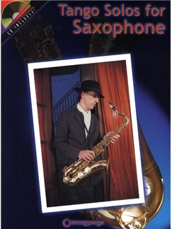 Tango Solos For Saxophone Books and CDs | Alto or Tenor Saxophone