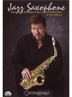 Steve Wilkerson: Jazz Saxophone DVDs / Videos | Saxophone